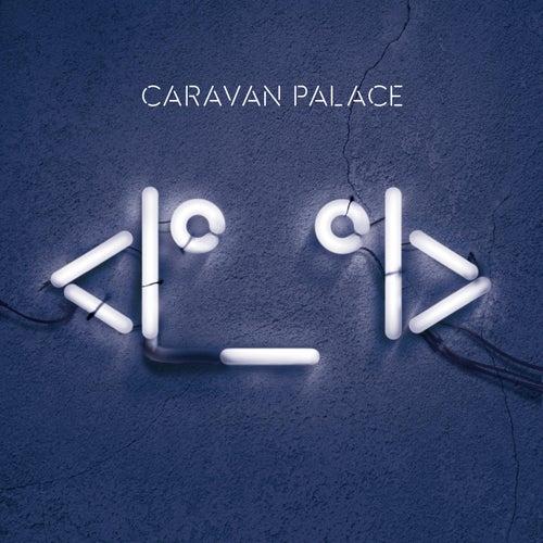 <I°_°I> de Caravan Palace