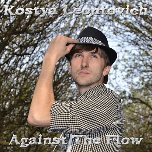 Against the Flow - EP by Kostya Leontovich