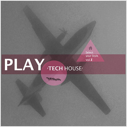 Play / Tech House - Select Your Style, Vol. 1 von Various Artists