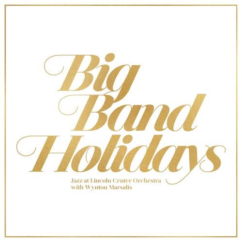 Big Band Holidays de Jazz At Lincoln Center Orchestra