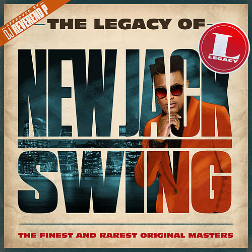 The Legacy of New Jack Swing de Various Artists