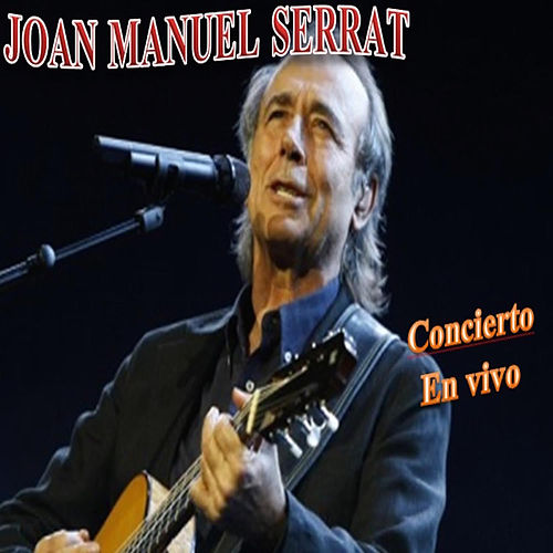 Concierto en Vivo de Joan Manuel Serrat