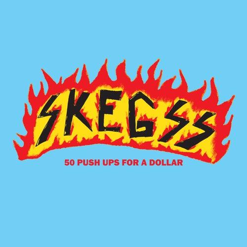 50 Push Ups for a Dollar de Skegss