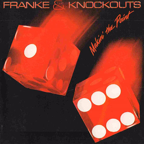 Makin' the Point (Original Recording Remastered) by Franke and The Knockouts