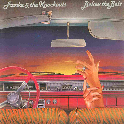 Below the Belt (Original Recording Remastered) by Franke and The Knockouts