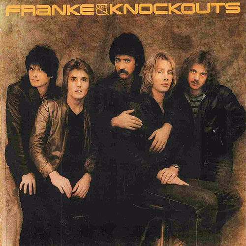 Franke & The Knockouts (Original Recording Remastered) by Franke and The Knockouts