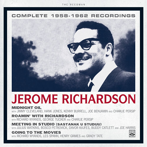 Jerome Richardson. Complete 1958-1962 Recordings. Midnight Oil / Roamin' with Richardson / Meeting in Studio (Sastanak U Studiju) / Going to the Movies de Jerome Richardson
