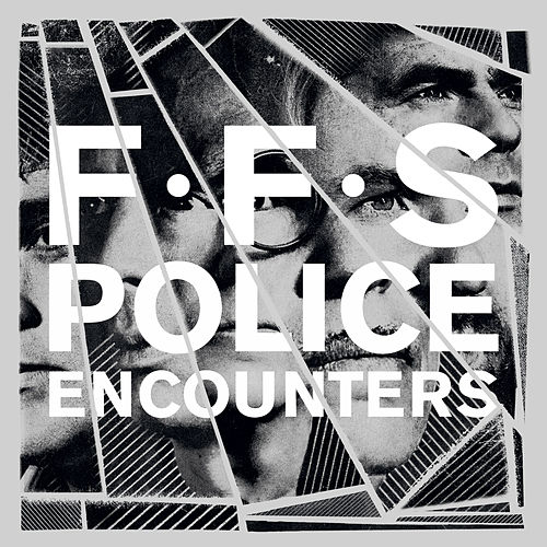 Police Encounters by FFS