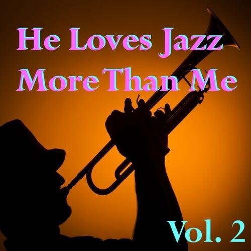He Loves Jazz More Than Me, Vol. 2 de Various Artists