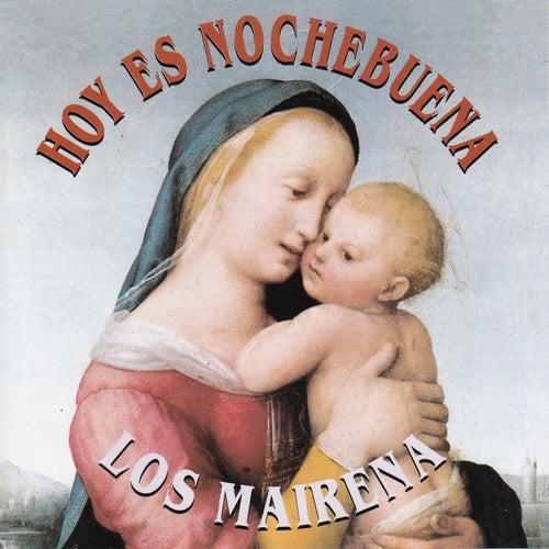 Hoy Es Nochebuena, Villancicos by Los Mairena