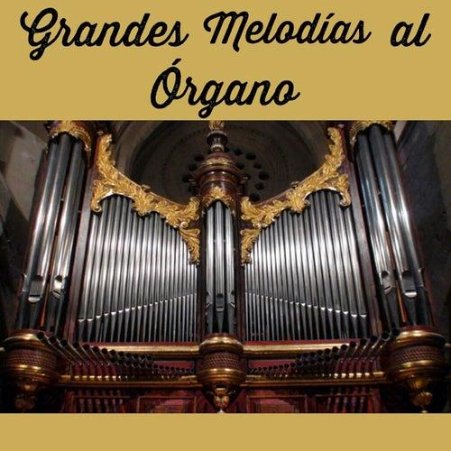 Grandes Melodías al Órgano by Various Artists
