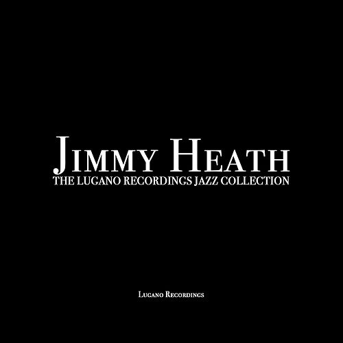 Jimmy Heath - The Lugano Recordings Jazz Collection von Jimmy Heath
