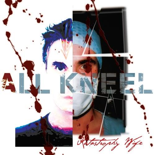 All Kneel (Anniversary Edition) de Katastrophy Wife