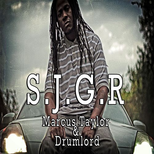 S.J.G.R. (feat. Drumlord) by Marcus Taylor