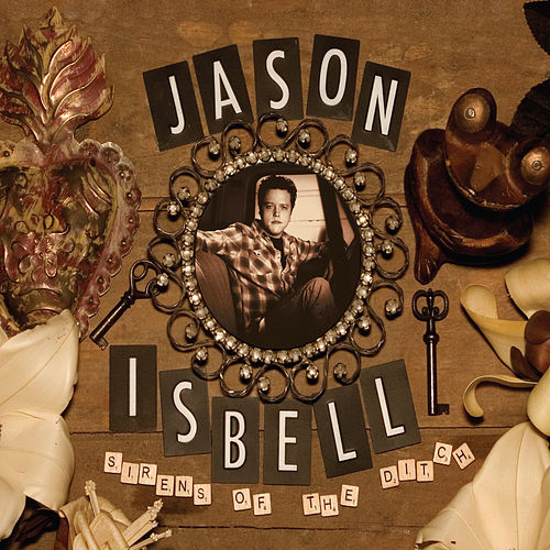 Sirens of the Ditch van Jason Isbell