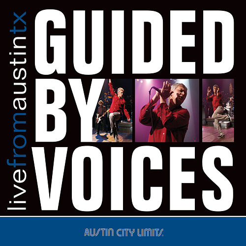 Live from Austin, TX: Guided By Voices de Guided By Voices