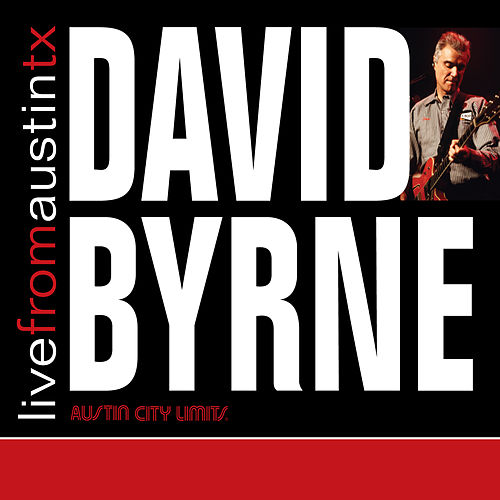 Live from Austin, TX: David Byrne de David Byrne