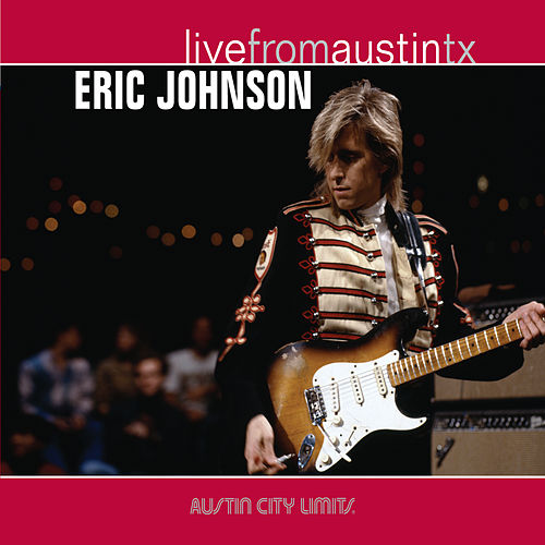 Live from Austin, TX: Eric Johnson de Eric Johnson