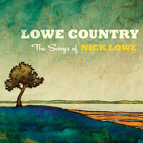 Lowe Country: The Songs of Nick Lowe von Various Artists