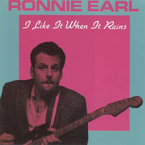 I Like It When It Rains de Ronnie Earl