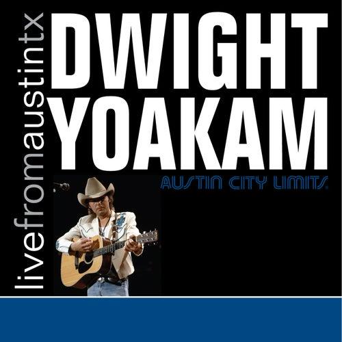 Live from Austin, TX: Dwight Yoakam von Dwight Yoakam