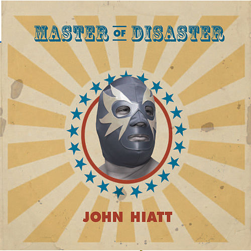 Master of Disaster by John Hiatt