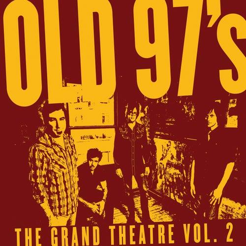 The Grand Theatre Vol.2 de Old 97's