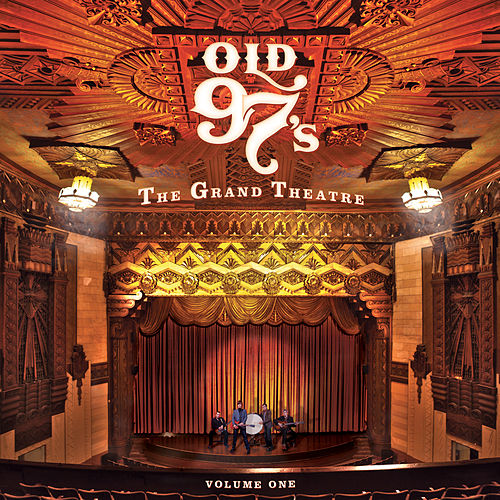The Grand Theatre, Vol. 1 de Old 97's