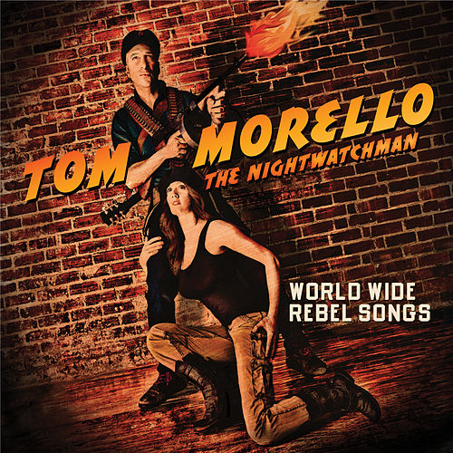 Worldwide Rebel Songs de Tom Morello - The Nightwatchman