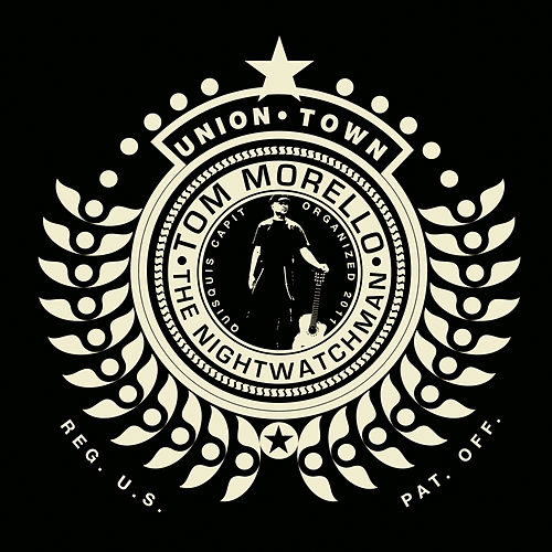 Union Town by Tom Morello