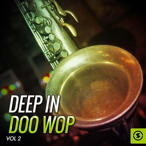 Deep in Doo Wop, Vol. 2 de Various Artists