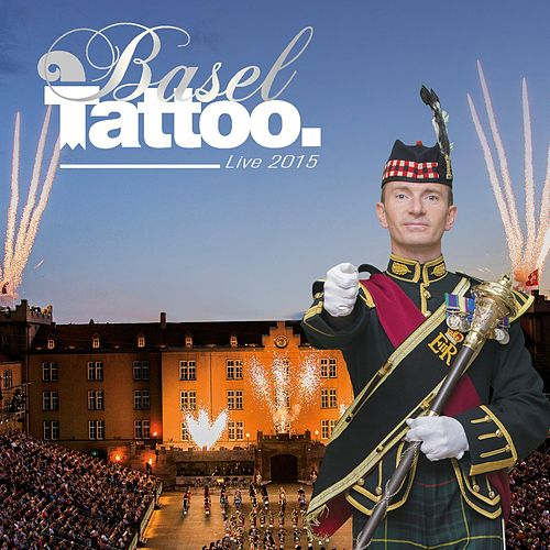 Basel Tattoo 2015 (Live) by Various Artists