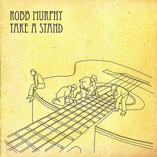 Take a Stand by Robb Murphy