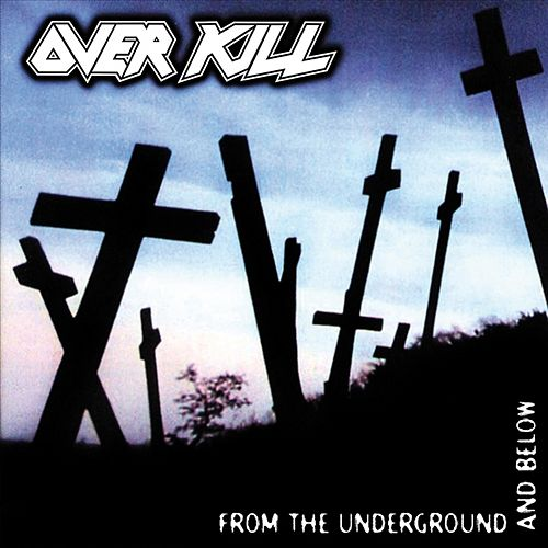 From The Underground And Below van Overkill