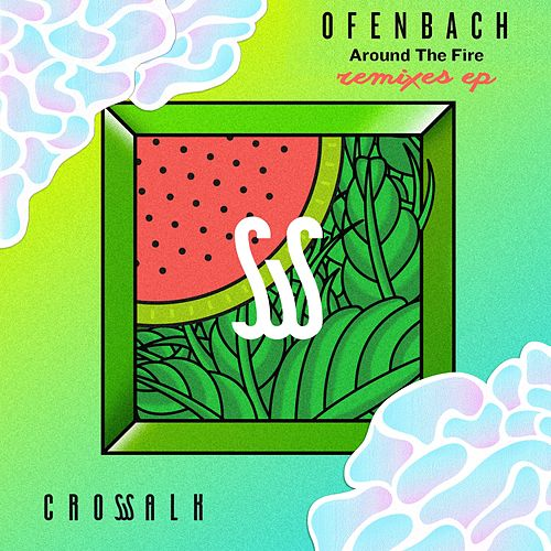 Around the Fire (Remixes) von Ofenbach