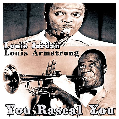 You Rascal You (I'll Be Glad When You're Dead) de Louis Armstrong