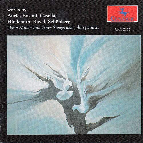 Auric, Busoni, Casella, Hindemith, Ravel & Schoenberg: Works for Piano Duo by Dana Muller