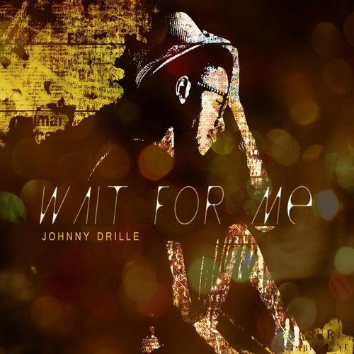 Wait for Me fra Johnny Drille