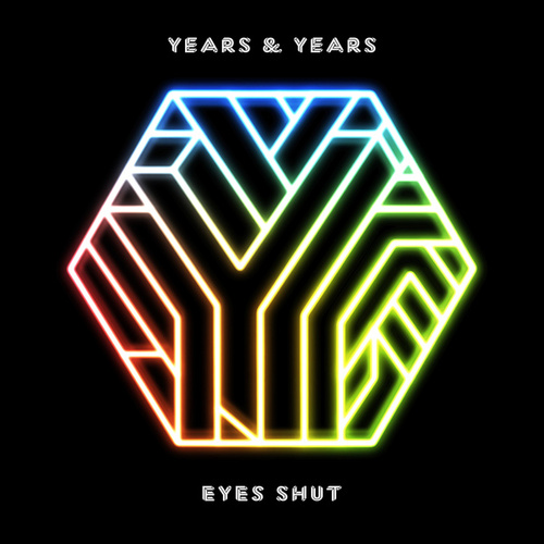 Eyes Shut (Tei Shi Remix) de Years & Years