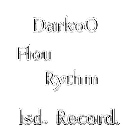 Flou Rythm de DARKoO