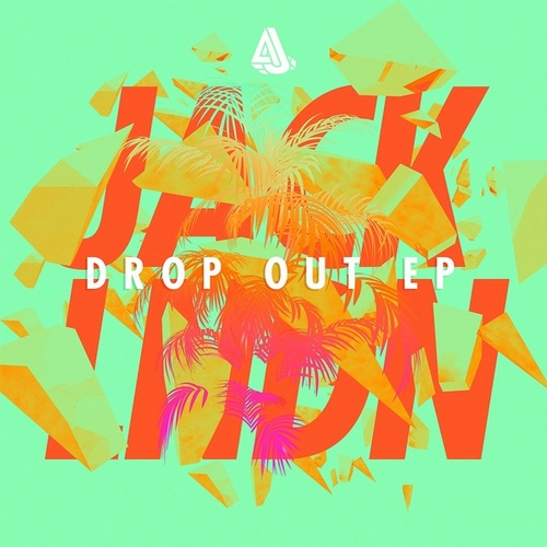 Drop out EP by jackLNDN