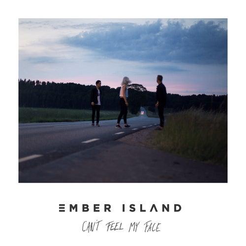 Can't Feel My Face de Ember Island