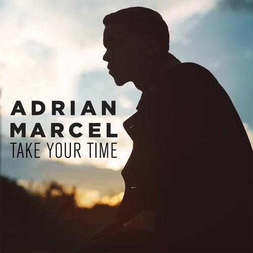 Take Your Time von Adrian Marcel