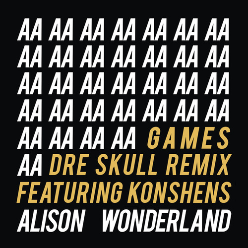 Games (Dre Skull Remix) von Alison Wonderland
