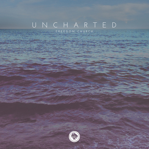 Uncharted by Freedom Church