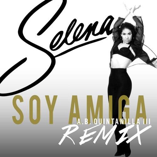 Soy Amiga (A.B. Quintanilla III Remix) de Selena