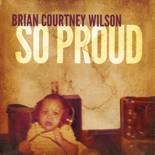 So Proud by Brian Courtney Wilson