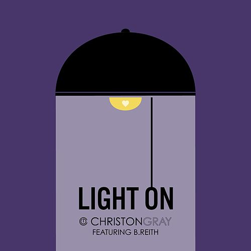 Light on (feat. B. Reith & Mya Gray) by Christon Gray