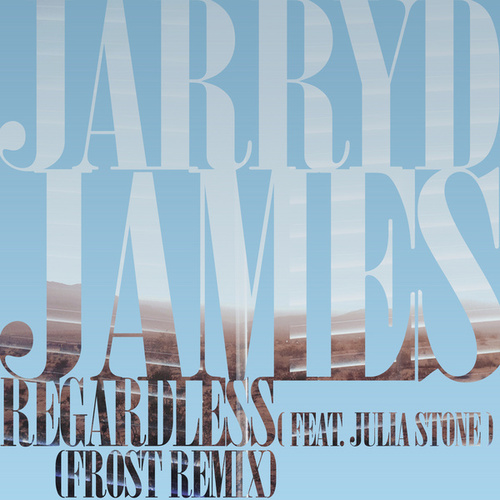 Regardless by Jarryd James