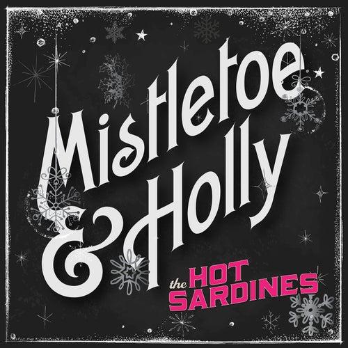 Mistletoe & Holly von The Hot Sardines